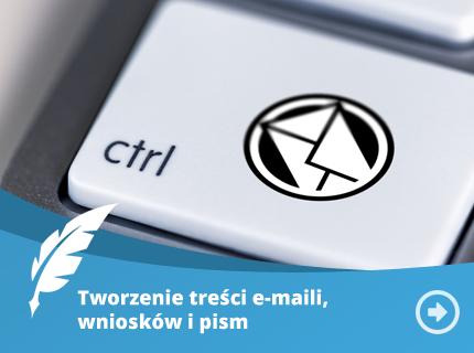 Tworzenie treści, e-maili, wniosków, pism